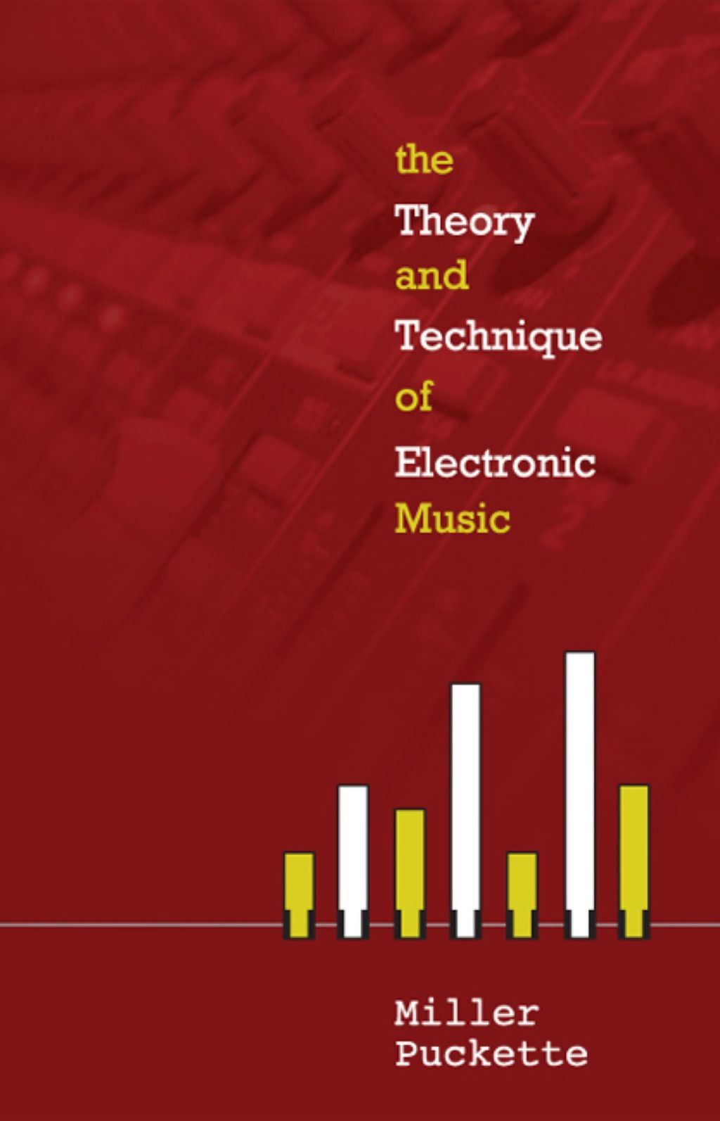The Theory and Technique of Electronic Music (eBook) | Products