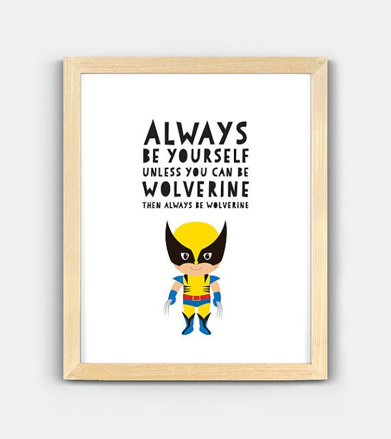 Always Be Yourself Wolverine Marvel Xmen Quote Instant Digital Scalable Printable Multiple Sizes Nursery Decor Wall Art