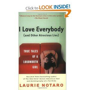 I Love Everybody by Laurie Notaro.... READ IT!