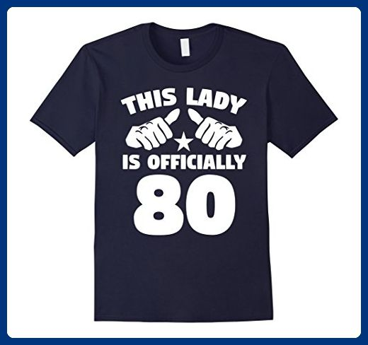 ba4bd7367 Mens This Lady Is Officially 80 Years Old 80th Birthday T-Shirt XL Navy -