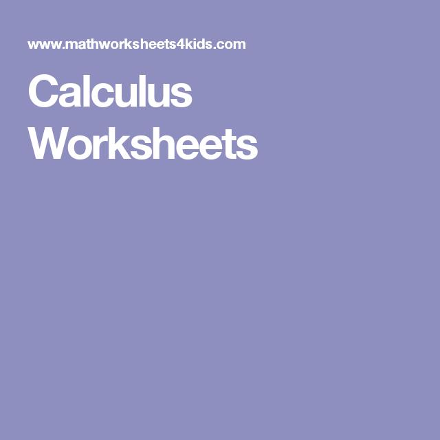 Calculus Worksheets Calculus Homeschool Math Worksheets
