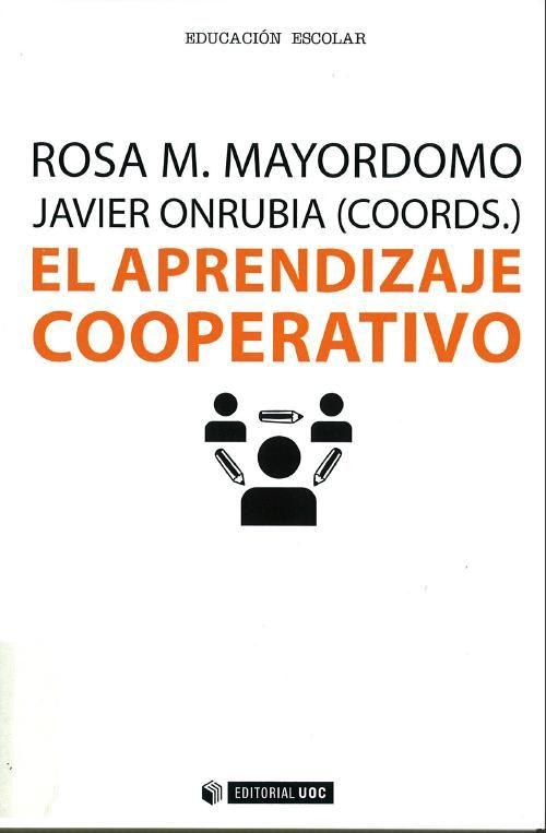 El Aprendizaje cooperativo/ Rosa M. Mayordomo, Javier Ordubia (coords.)