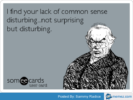 Lack Of Common Sense Lack Of Common Sense Funny Nurse Quotes Work Humor