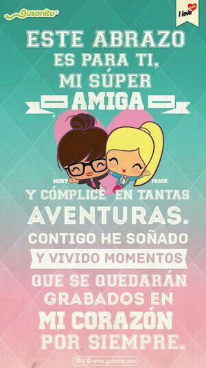 Amigas Feliz Dia Del Amor Y La Amistad Para Mi Amor Abrazos Mejor Amiga Friendship Quotes Best Friends Forever Birthday Quotes
