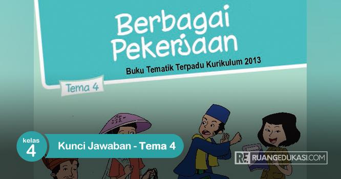 Kunci Jawaban Buku Tematik Terpadu Kurikulum 2013