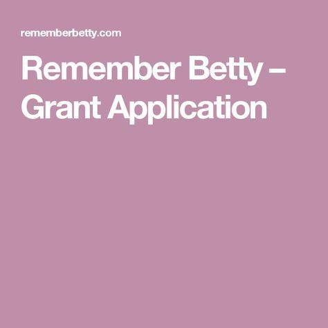 Remember Betty  Grant Application  Cancer Assistance