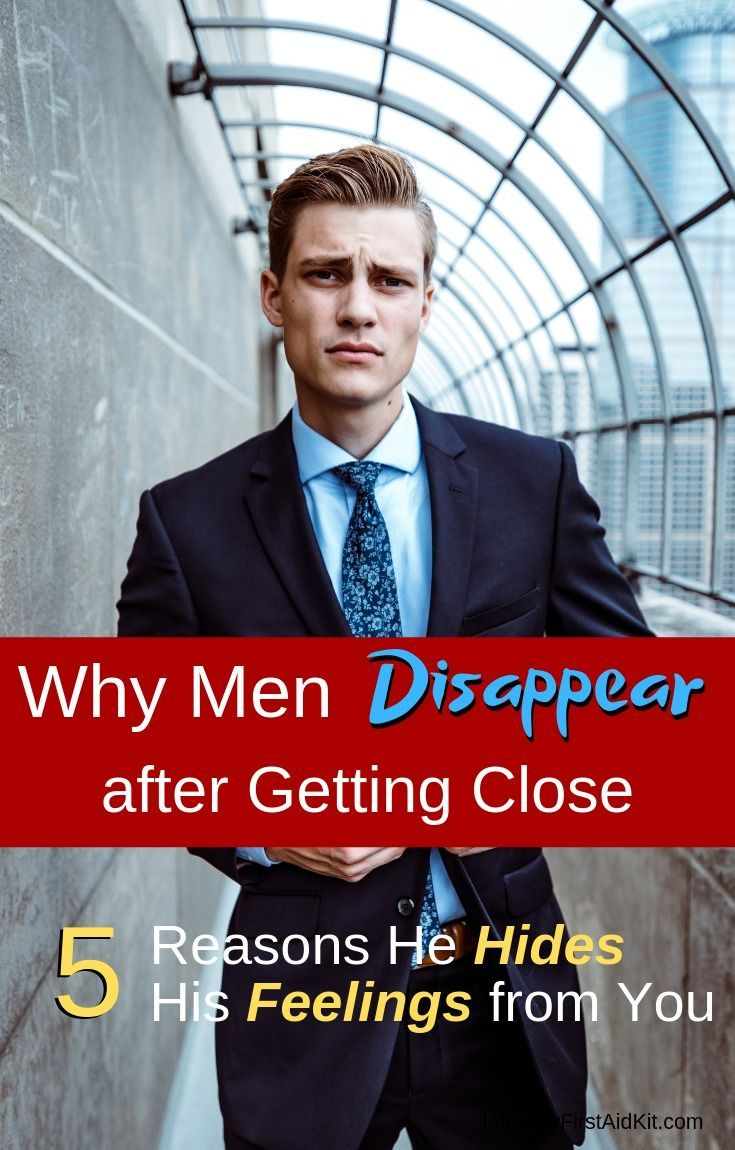 Why Men Disappear after Getting Close 5 Reasons He Hides