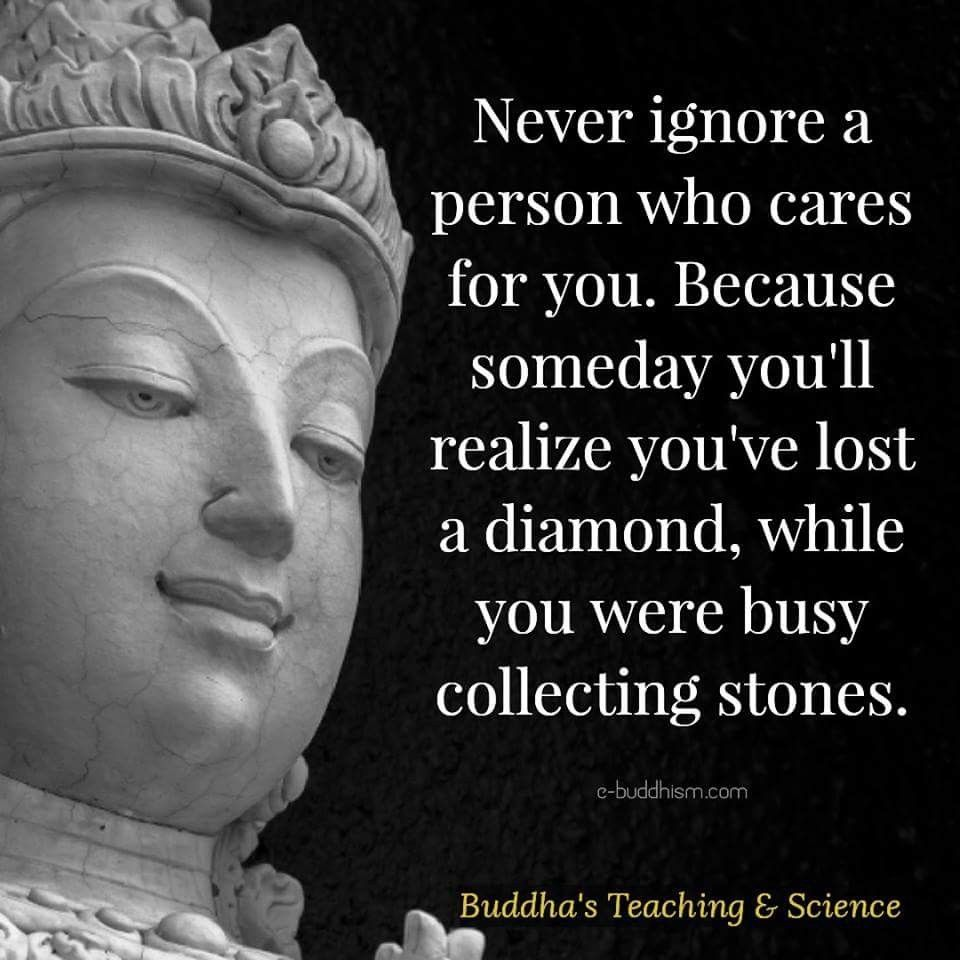 Never Ignore A Person Who Cares For You Because Someday Youll