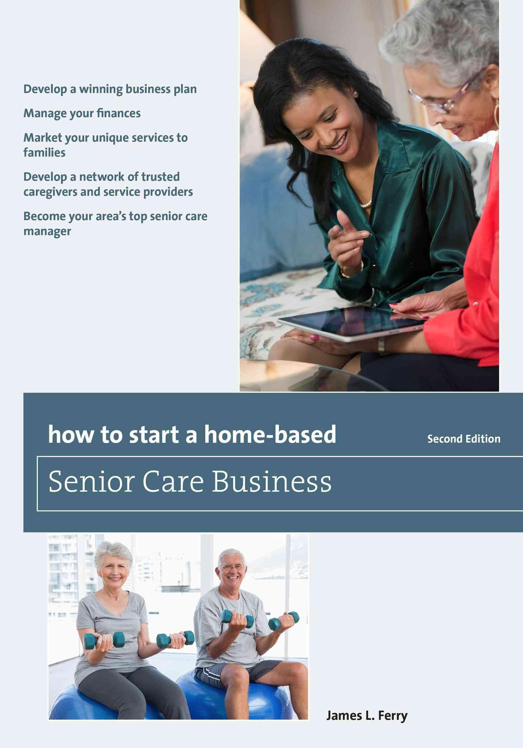 How to start a homebased Senior Care Business Senior