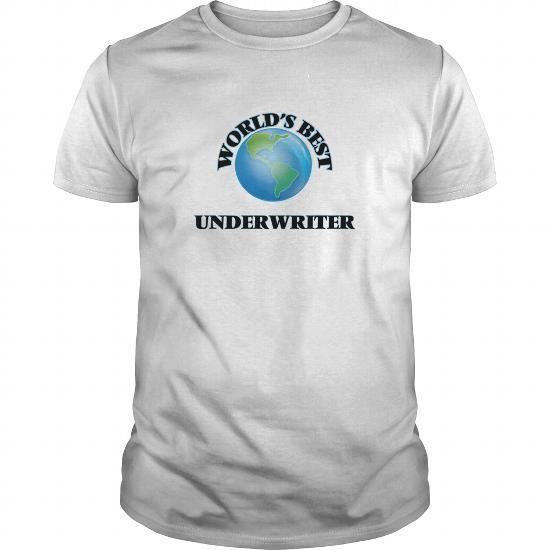 WorldS Best Underwriter  Job Shirts    World
