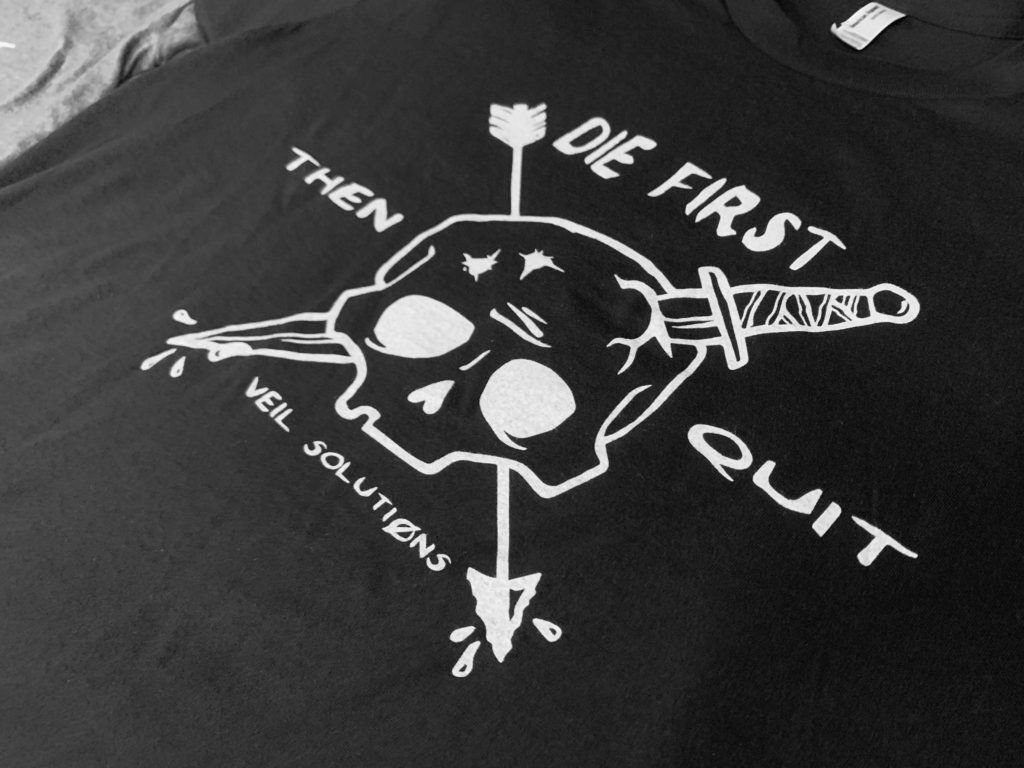 Die First Then Quit Tee Pre Order Veil Solutions Mens Graphic Tshirt Quites Mens Tops