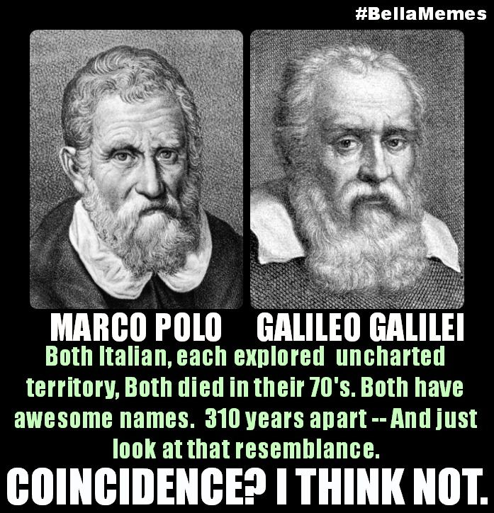 bc251bd808b014f8faef6fd1698ecd8b coincidence? i think not (galileo, marco polo, coincidence, funny