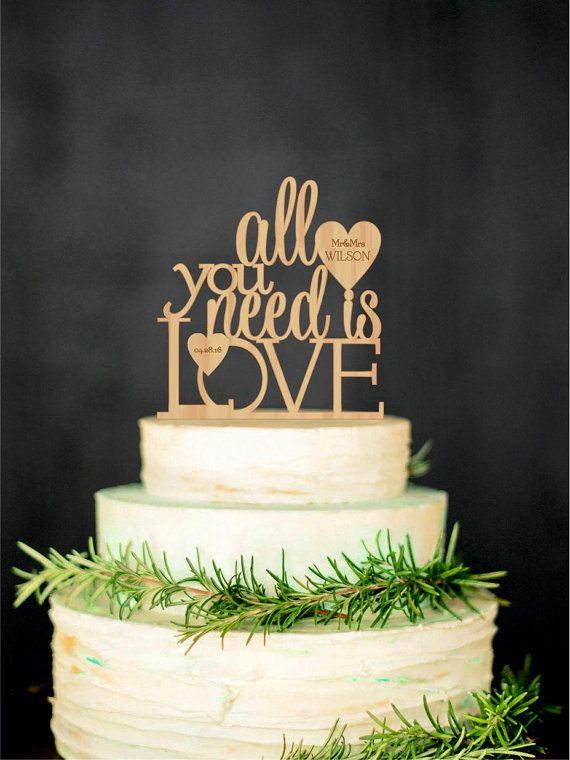 All You Need Is Love Wedding Cake Topper Wood Cake Topper Love Cake Topper Custom Wedding Topper Unique Cake Topper Rustic Cake Toppers Personalized Wedding Cake Toppers Wood Wedding Cakes Custom