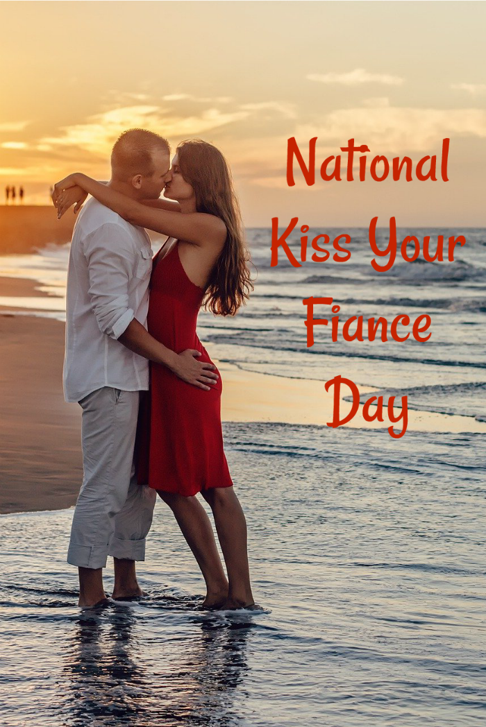 National Kiss Your Fiance Day March 20 Time to Pucker