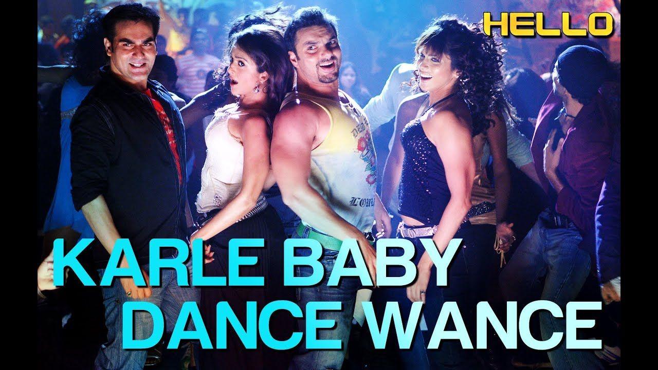 Karle Baby Dance Wance Hello Sohailkhan Arbaazkhan Dalermehndi Sunidhichauhan Hindi Video Songs Hindisongs Songly Dancing Baby Dance Songs