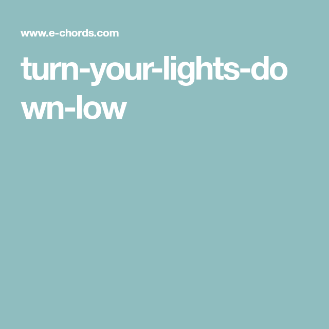Turn Your Lights Down Low Jamz Pinterest Bob Marley Bobs And