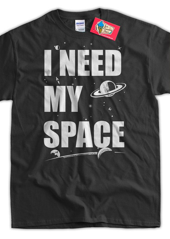 Astronomy T-Shirt I NEED My Space T Shirt Family Mens womans space youth  planets tshirt on Etsy b1ef4faae9f2a