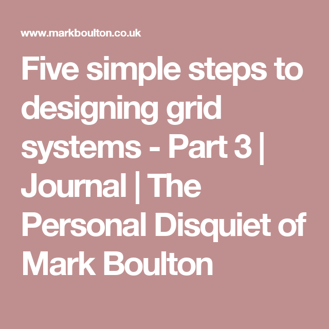 Five Simple Steps To Designing Grid Systems Part 3 Journal The Personal Disquiet Of Mark Boulton Grid System Grid System