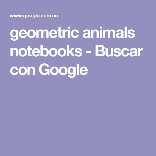 geometric animals notebooks - Buscar con Google