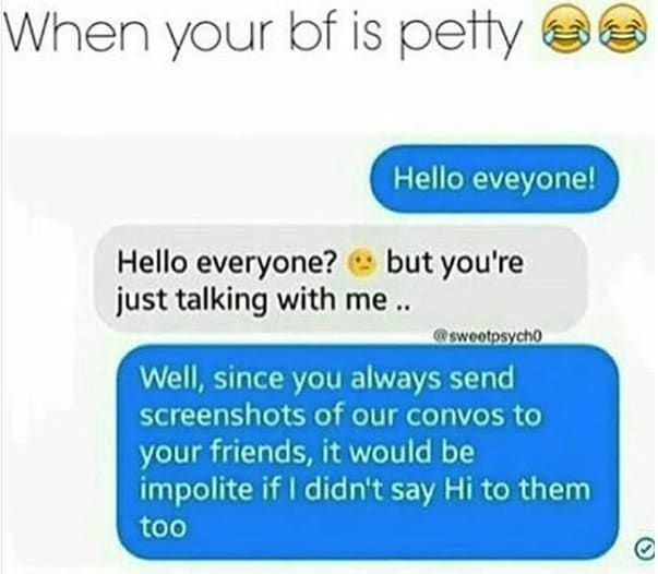 Petty 100 Memes For Everyone Who S Soulless Single Poor Petty Extra Thirsty And Dramatic But Ha Funny Relationship Memes Petty Memes Funny Relationship