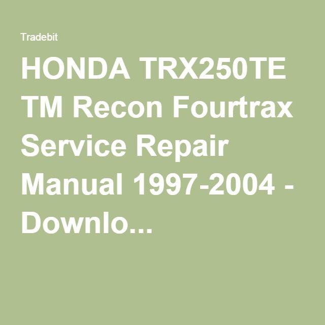 Trx250te Tm Recon Fourtrax Service Repair Manual 1997 2004 Repair Manuals Repair Manual