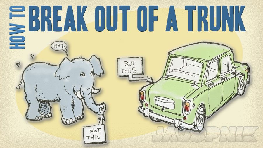 How to break out of a cars trunk car trunk survival