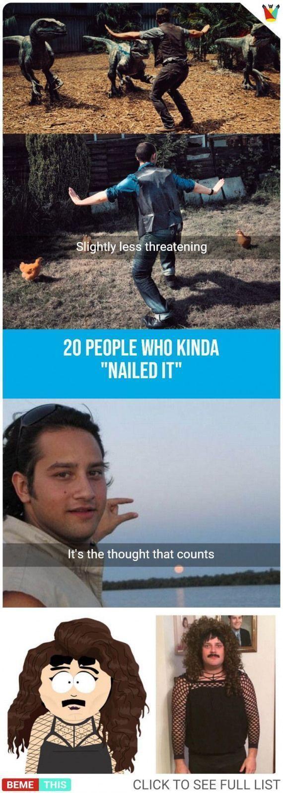 20 People Who Kinda Nailed it it Humor it Humor it Humor it Humor it Humor