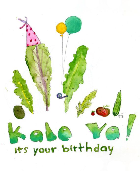 Kale Ya Its Yours Birthday Greeting Card I Wouldnt Mind Getting This