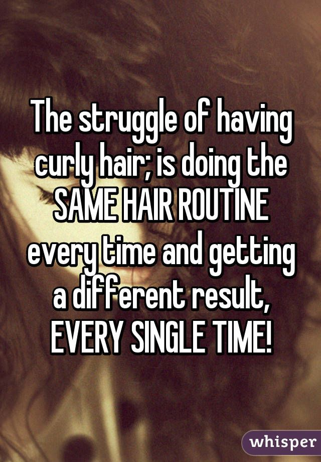 19 Struggles Only Curly Haired People Know To Be True Curly Hair Styles Curly Hair Quotes Curly Hair Styles Naturally