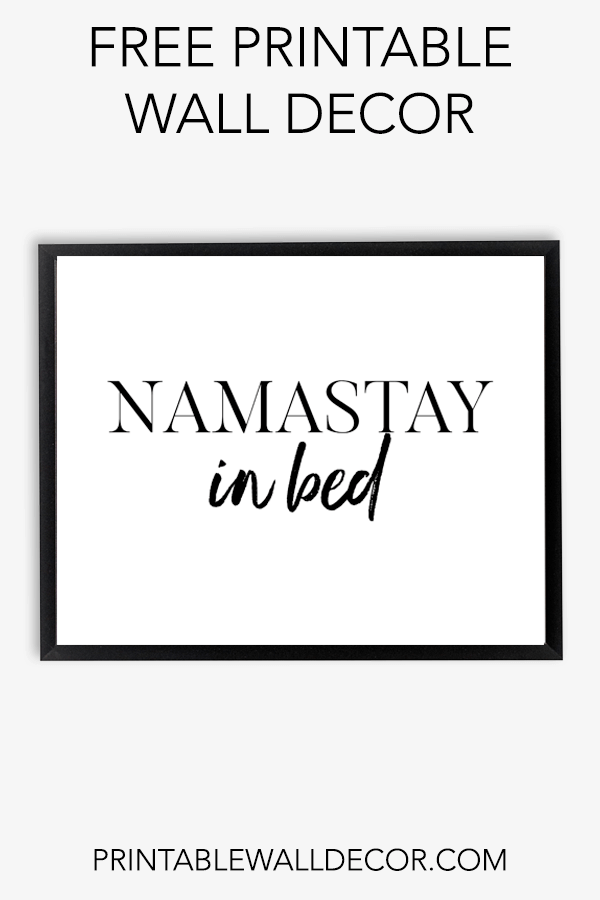 Free Printable Namastay In Bed Wall Decor Download And Print This Free Printable Wall Art P Wall Printables Wall Decor Printables Printable Wall Art Bedroom