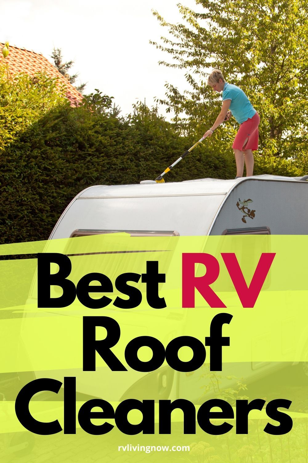 Best Rv Roof Cleaners For 2020 Our Reviews Comparisons In 2020 Camper Maintenance Rv Maintenance Trailer Life