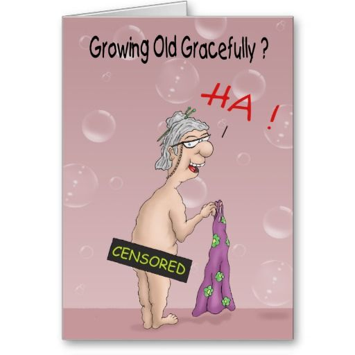 Funny Birthday Cards Growing Old Gracefully Card Funny Birthday