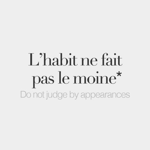 Bonjourfrenchwords Literal Meaning The Cloth Does Not Make