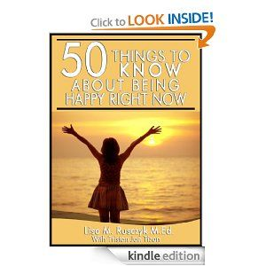 Amazon.com: 50 Things to Know About Being Happy Right Now: A Simple Guide To Increase Happiness in Your Life eBook: Lisa Rusczyk, Tristan Ja...