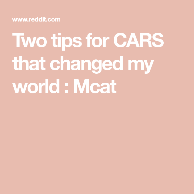 Two tips for CARS that changed my world : Mcat | MCAT | Mcat