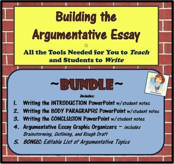 The Argumentative Essay Bundle  Paragraph Teacher Notes And Ela