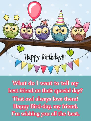 Owl Always Love You Happy Birthday Card For Best Friend Birthday Greeting Cards By Davia Birthday Wishes Messages Happy Birthday Wishes Cards Happy Birthday Friend
