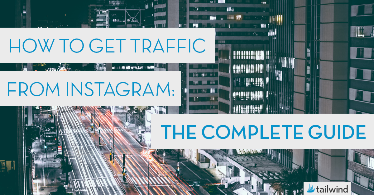 How To Get Traffic From Instagram: The Complete Guide