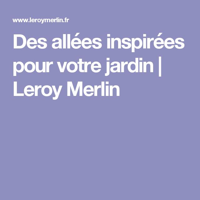 Des Allées Inspirées Pour Votre Jardin Leroy Merlin