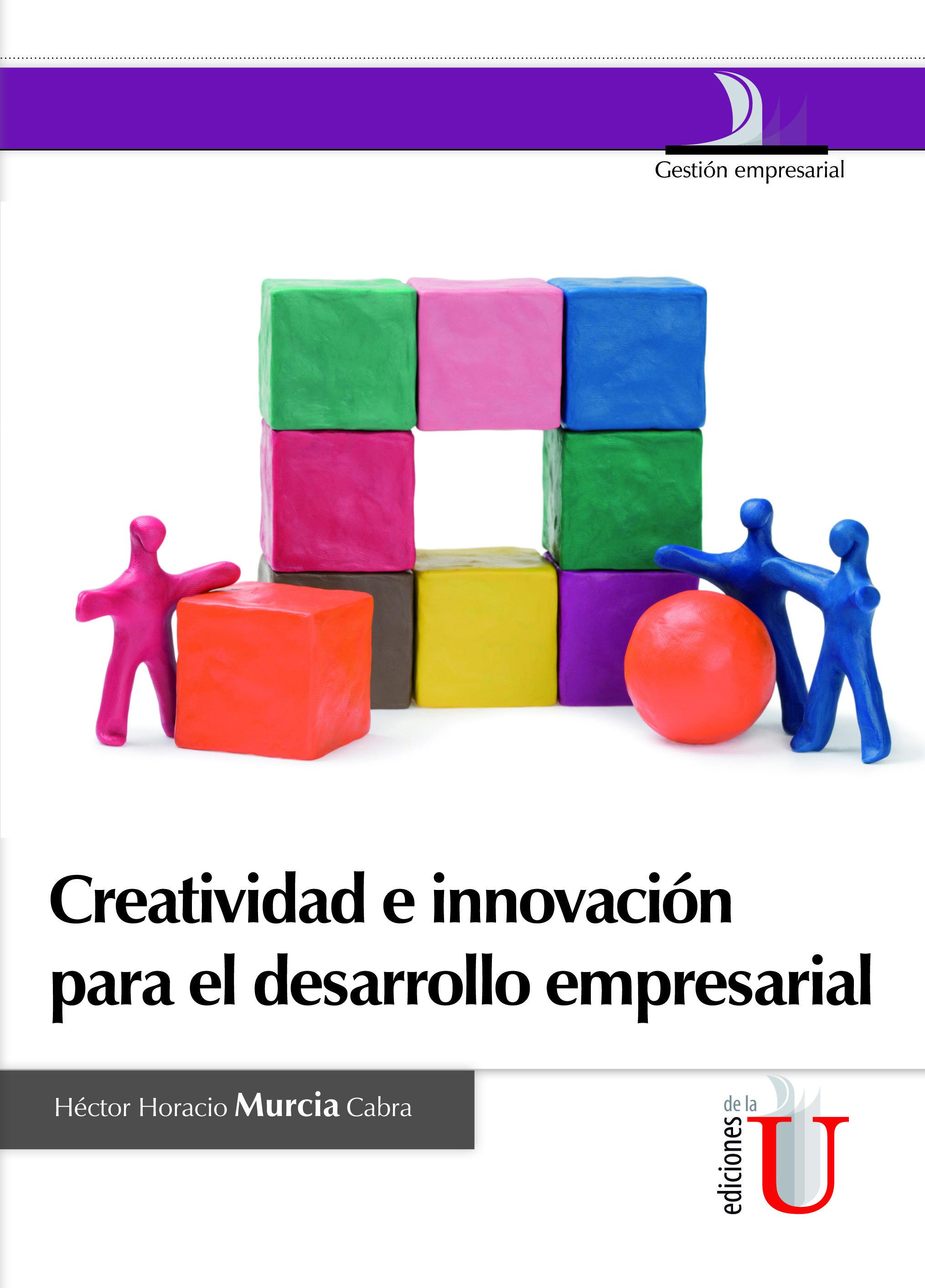 Hector Horacio Murcia Cabra Creatividad E Innovacion Para El