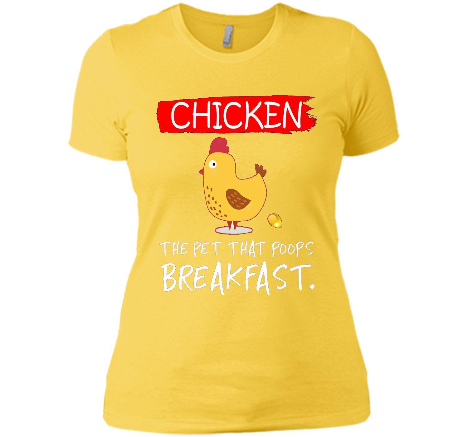 Chicken the pet that poops breakfast funny T-shirt