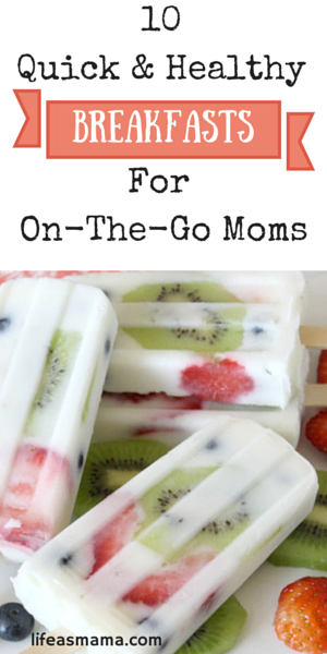10 Quick & Healthy Breakfasts For On-The-Go-Moms