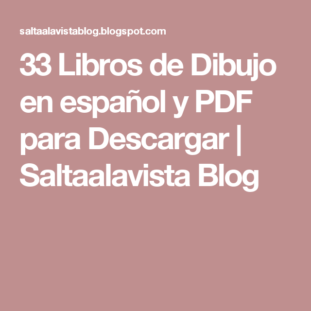 33 Libros De Dibujo En Espanol Y Pdf Para Descargar Saltaalavista Blog Libro De Dibujo Libros Blog