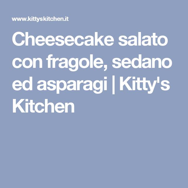 Cheesecake salato con fragole, sedano ed asparagi | Kitty's Kitchen
