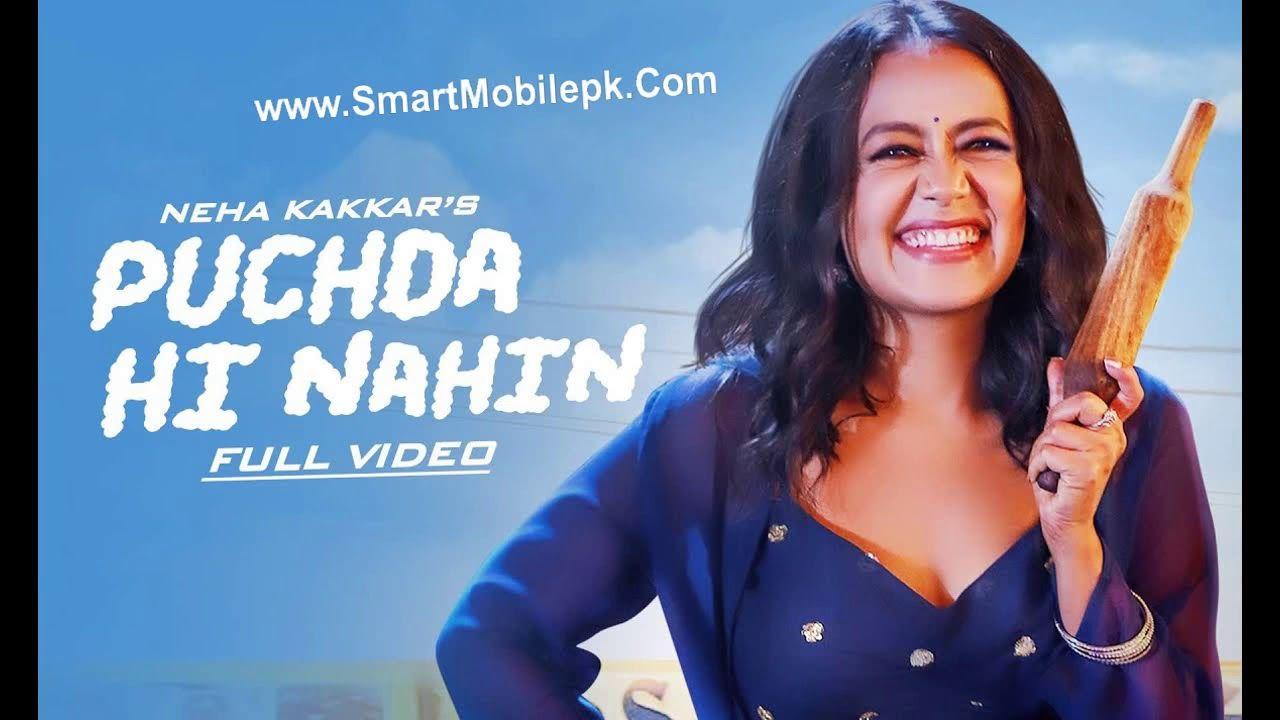 Puchda Hi Nahin Neha Kakkar Latest Song Ringtone Free Download Mp3 Punj Neha Kakkar Songs Bollywood Songs
