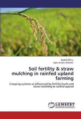 Soil fertility & #straw mulching in rainfed #upland farming: #cropping systems as,  View more on the LINK: 	http://www.zeppy.io/product/gb/2/162229963201/