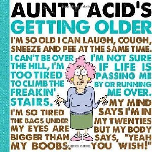 aUNTIE ACID   aunty acid's getting older