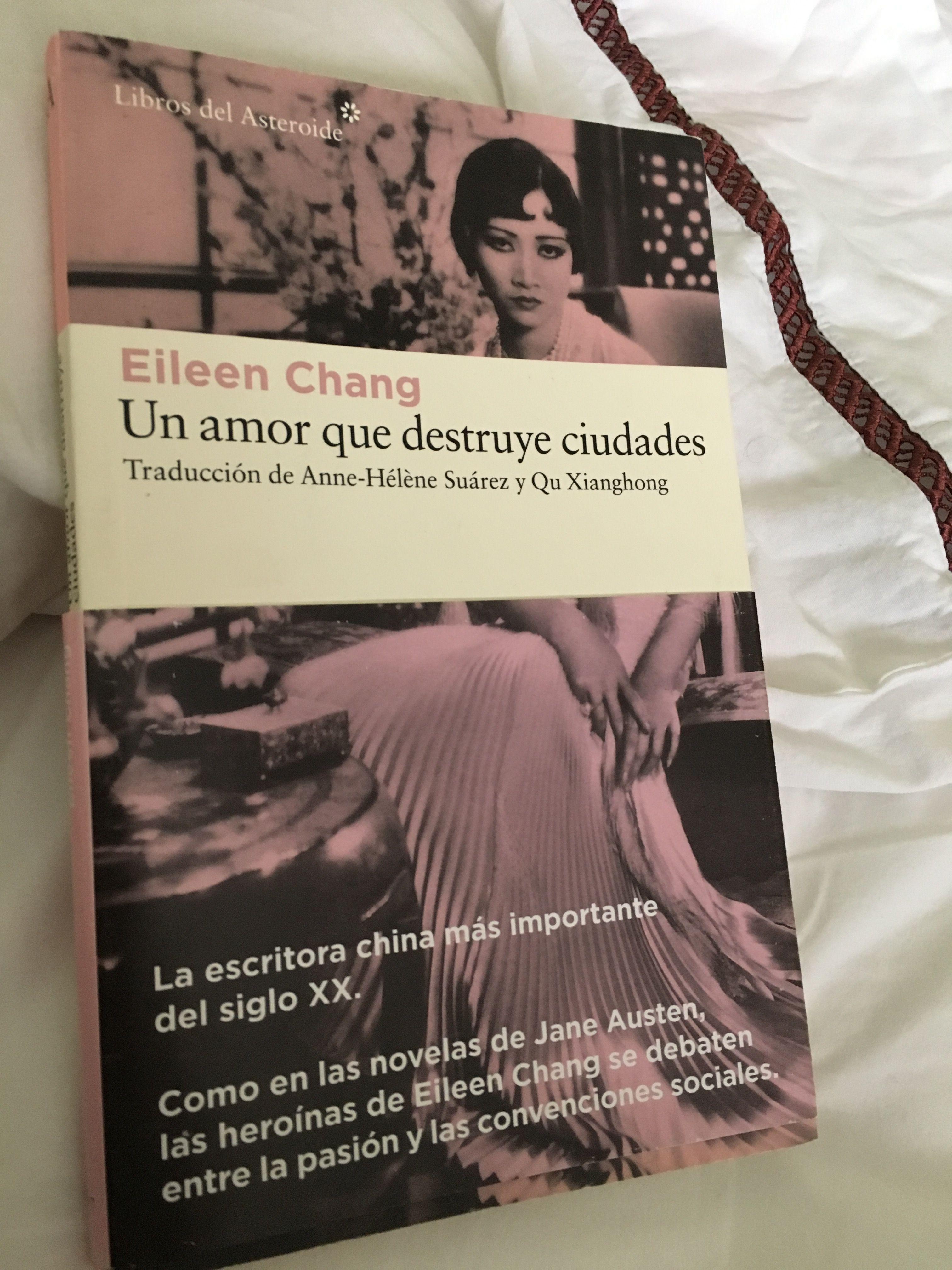 Un amor que destruye ciudades - Eileen Chang