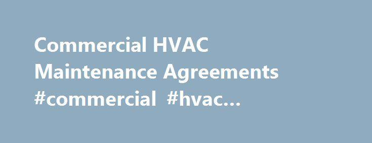 Commercial HVAC Maintenance Agreements #commercial #hvac - maintenance agreement