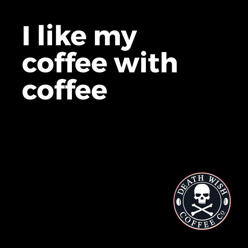 Coffee Coffeequotes I Like My Coffee With Coffee Coffee Quotes In